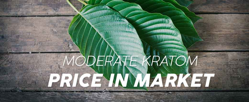 Moderate Kratom Price in Market