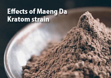 Effects of Maeng Da Kratom strain