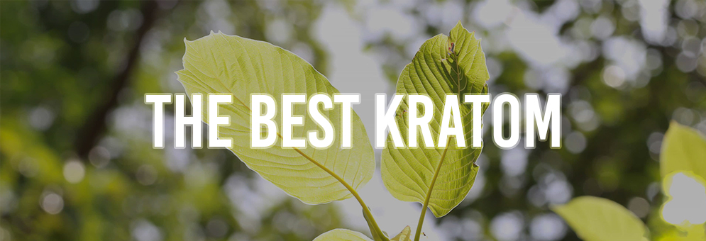 How to know the best Kratom for you?